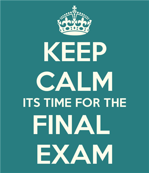 Keep Calm, It's Time for the Final Exam